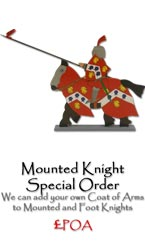 We can add your own Coat of Arms to Mounted and Foot Knights - price on application