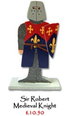 Sir Robert, Medieval Knight - £10.50